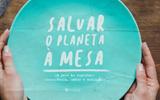 Salvar o Planeta à Mesa