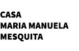 Casa Maria Manuela Mesquita