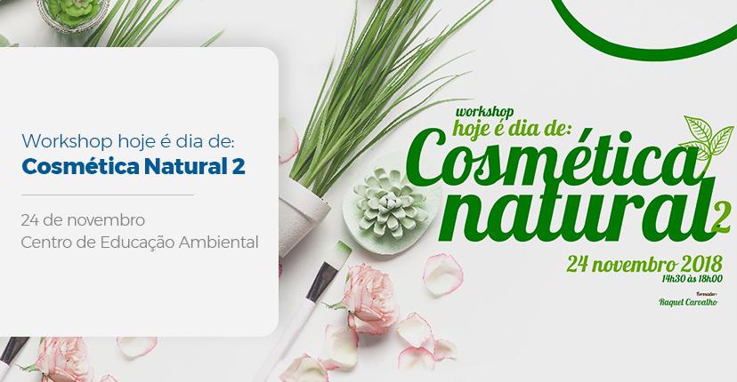 WORKSHOP HOJE É DIA DE: COSMÉTICA NATURAL 2